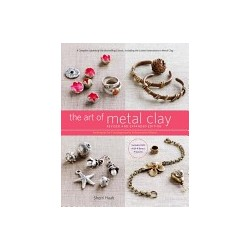 THE ART OF METAL CLAY, REVISED