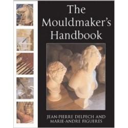 THE MOULDMAKER''S HANDBOOK : DELPECH