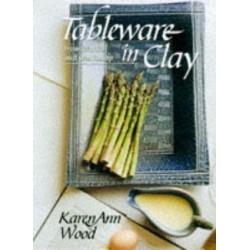 TABLEWARE IN CLAY : KAREN ANN WOOD