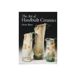 THE ART OF HANDBUILT CERAMICS : BRUCE
