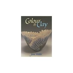 COLOUR IN CLAY : JANE WALLER