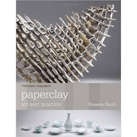 PAPERCLAY ART AND PRACTICE   GAULT
