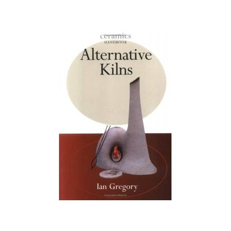 ALTERNATIVE KILNS : IAN GREGORY