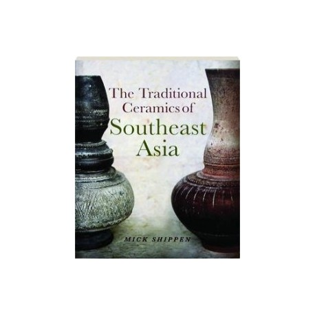 THE TRADITIONAL CER. OF SOUTH EAST ASIA